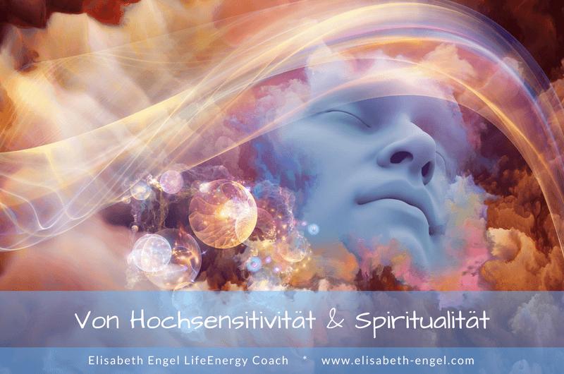 Von Hochsensitivität und Spiritualität