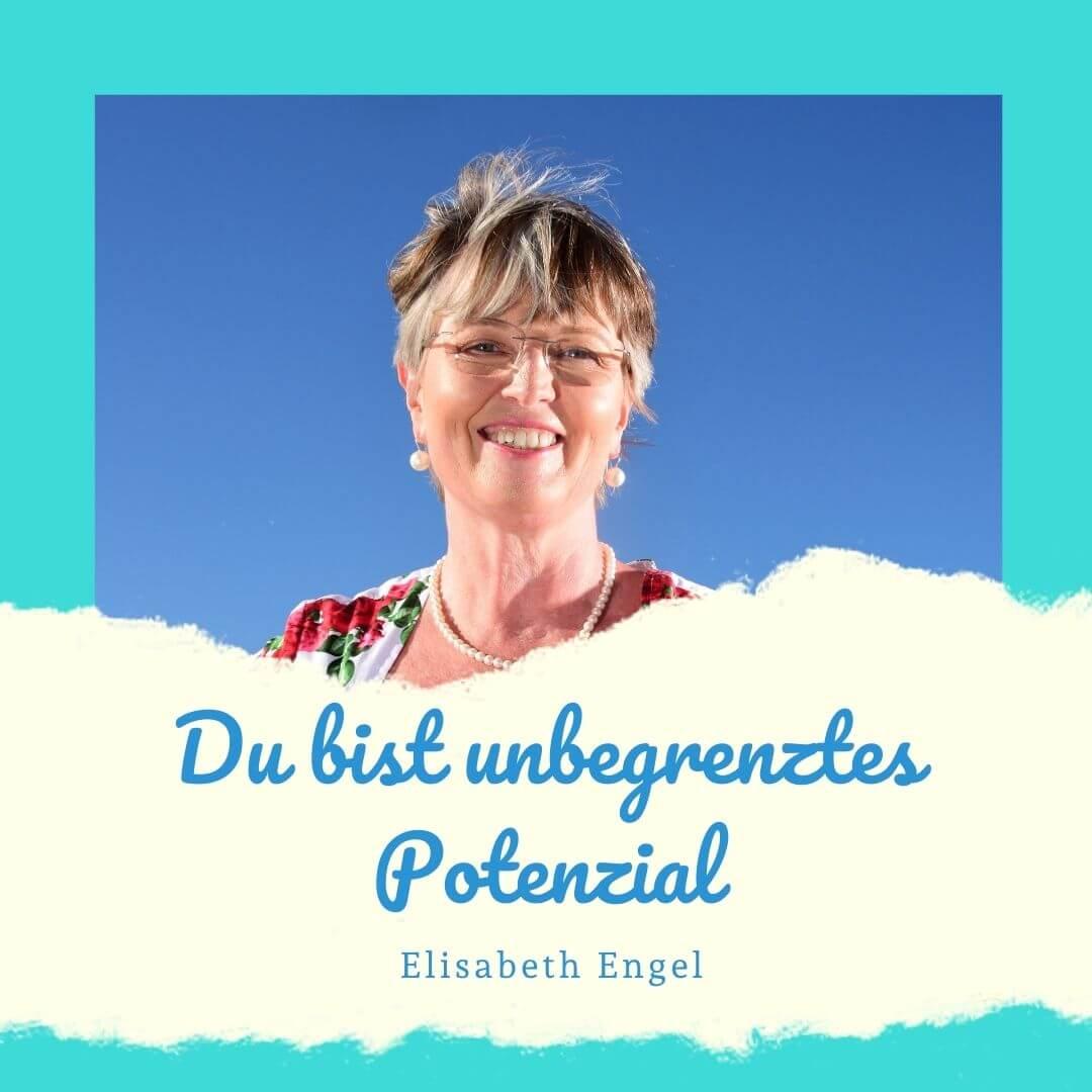 Du bist unbegrenztes Potenzial mit Elisabeth Engel